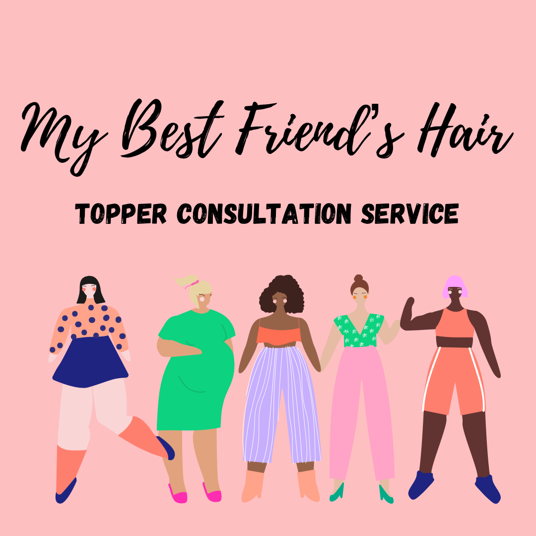 My Best Friend's Hair topper consultation service is now live!